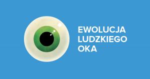 Ewolucja ludzkiego oka